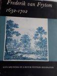 VECHT, A. - Frederik van Frytom 1632 - 1702. Life and work of a Dutch pottery-decorator
