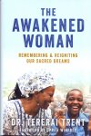 Trent, Tererai, Ph.D. (ds1371) - The Awakened Woman / Remembering & Reigniting Our Sacred Dreams