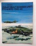 Scutts, J. - USAAF Heavy Bomber Units, ETO & MTO 42-45