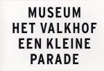 - Museum Het Valkhof. Een kleine parade. 20 hoogtepunten uit de collectie