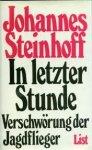 Steinhoff, Johannes - In letzter Stunde, verschwörung der jagdflieger