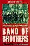Ambrose, Stephen. E. - Band of Brothers. Van Normandië tot Hitlers Adelaarsnest. De Easy-compagnie, 506de Regiment, 101ste Luchtlandingsdivisie.