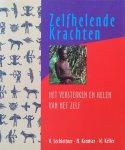 Lechleitner, H., Kremser, M. en Keller, W. - Zelfhelende krachten; het versterken en helen van het zelf