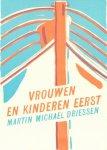 Driessen, Martin Michael - Vrouwen en kinderen eerst. Omslagtekeningen zijn van Anke Knapper.