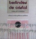 Correia, Carlos and Ralha, Ivone (ills.) - Berlindes de cristal