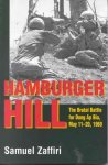 Samuel Zaffiri - Hamburger Hill The Brutal Batlle for Dong Ap Bia, May 11-20, 1969