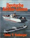 Stotzner, E - Die Schiffe der Reedereien Deutsche Afrika-Linien und John T. Essberger