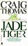 Thomas, Craig - Jade Tiger