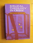 Childs, Brevard S. - Biblical Theology in Crisis