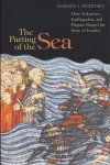 Sivertsen, Barbara J. - The Parting of the Sea. How Volcanoes, Earthquakes, and Plagues Shaped the Story of Exodus