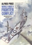 Price, Alfred - World War II Fighter Conflict (A Comperative Study on the Evolution of Aircraft and Tactics: zie extra)