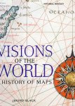 Jeremy Black - Visions of the World. A history of Maps