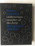 Tjeerd den Boer, Dirk Koppes, Niels van Rees - Boerenwijsheden Leiderschapsrecepten uit De Librije Managementkookboek