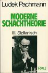 Pachmann, Ludek - MODERNE SCHACHTHEORIE - III. SIZILIANISCH