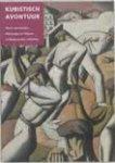 Huber-Spanier, R., Smolders, R. - Kubistisch avontuur / werk van Herbin, Metzinger en Tobeen in Nederlandse collecties