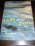 Chopra, Deepak - Leven zonder grenzen  Je eigen werkelijkheid vormgeven.