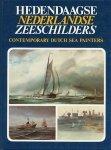 Wever, Henk (inl) - Hedendaagse Nederlandse zeeschilders. Contemporary Dutch sea painters. Met kleurenilustraties