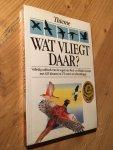 Frieling, H & Meindert de Jong (van Dobben) - Wat vliegt daar? 15e druk