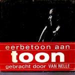 Hermans, Toon - Toon, eerbetoon aan Toon gebracht door Van Nelle