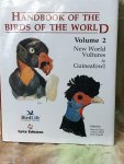 Hoyo, Josep Del - Handbook of the Birds of the World / New World Vultures to Guineafowl