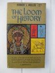 Muller, Herbert, J. - The Loon of History.