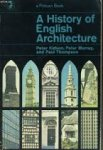 Kidson, Peter / Murray, Peter / Thompson, Paul - A History of English Architecture