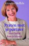 Heffels, Annette - Praten met je partner / voor liefde kun je kiezen