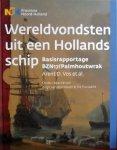 Arent Vos. / Birgit van den Hoven. / Iris Toussaint. - Wereldvondsten uit een Hollands schip : basisrapportage BZN17/Palmhoutwrak