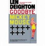 Deighton, L - Goodbye Mickey Mouse