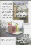 Diverse auteurs - Parasite Paradise / pleidooi voor tijdelijke architectuur en flexibele stedenbouw