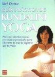Datta, Siri - Guía práctica de Kundalini Yoga. Prácticas diarias para el crecimiento personal y para liberarte de todo lo negativo que te rodea