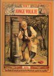 Vries, Ilonka en Leonard de - Voor 't jonge volkje - geselecteerd door Ilonka en Leonard de Vries - uit de jaargangen 1880 - 1900 van het gelijknamige tijdschrift