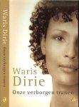 Dirie, Waris en Corrina Milborn  met Christian Nusser - Onze verborgen tranen .. Bewogen vrouwenlevens