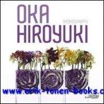 - Hiroyuki Oka. Monograph auteur : Hiroyuki Oka