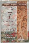 Chopra, Deepak, Simon, David - De zeven spirituele wetten van yoga / oefenprogramma voor het versterken van lichaam en geest