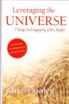 Dooley, Mike(ds1316) - Leveraging the Universe / 7 Steps to Engaging Life's Magic