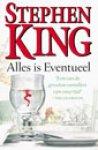 King, Stephen - Alles is Eventueel (cjs) Stephen King (NL-talig) ISBN 9024539242 LS. ALS NIEUW boek in heel mooie staat~!