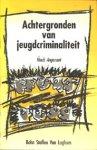 Angenent, H. - Achtergronden van jeugdcriminaliteit