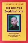 Nhat Hanh, Thich - Het hart van Boeddha's leer / van pijn en verdriet naar vreugde, inzicht en zelfkennis