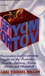 Yisroel Miller - A Gift for Yom Tov: Provocative and Penetrating Insights on the Festivals - Pesach, Shavuos, Succos, Purim and Chanukah