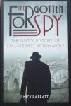 Barratt, Nick. - The Forgotten Spy. The untold story of Stalin's first British Mole.