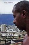 Veltmeijer, Hans. - Echo's uit Rio de Janeiro. Onder familie, voetballers gelovigen en bandieten.