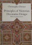 Dresser, Christopher. - Principles of Victorian Decorative Design