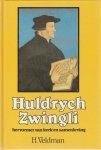 H. Veldman - Huldrych Zwingli