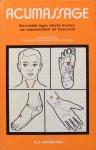 Andersen, Lis - Acumassage; een middel tegen allerlei kwalen van slapeloosheid tot haaruitval / zonetherapie, Indiaanse massage voor iedereen