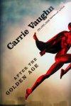 Vaughn, Carrie - After The Golden Age (ENGELSTALIG)