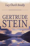 Stein, Gertrude. - Lucy Church Amiably.