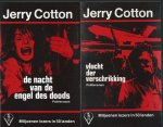 Cotton, Jerry - 3 X POLITIEROMANS - 1. DE NACHT VAN DE ENGEL DES DOODS. 2. VLUCHT DER VERSCHRIKKINNG. 3. DE COMEBACK