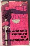 STOFFELS, P., - Blinddoek, zwaard, en weegschaal.