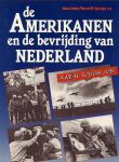 Loeber, Hans (redactie) - De Amerikanen en de bevrijding van Nederland. - `a real tough job`